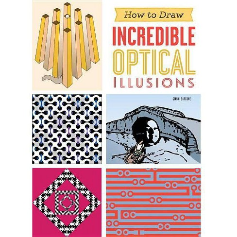 How to Draw Incredible Optical Illusions - by  Gianni Sarcone (Paperback) - image 1 of 1