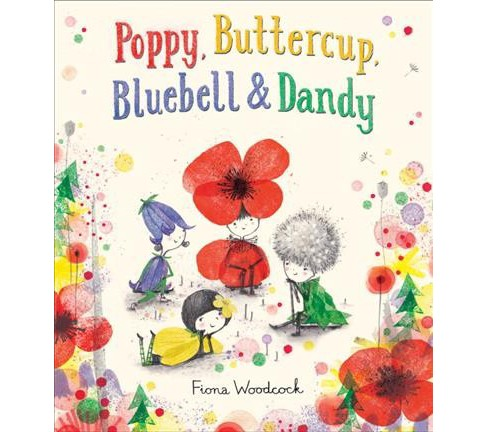 Poppy, Buttercup, Bluebell & Dandy (Hardcover) (Fiona Woodcock) - image 1 of 1