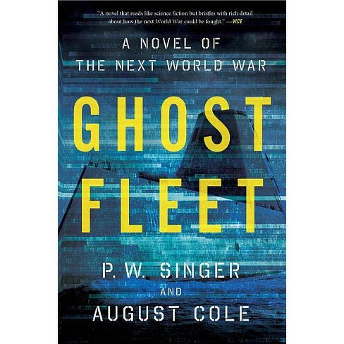 Ghost Fleet - by  P W Singer & August Cole (Paperback) - image 1 of 1