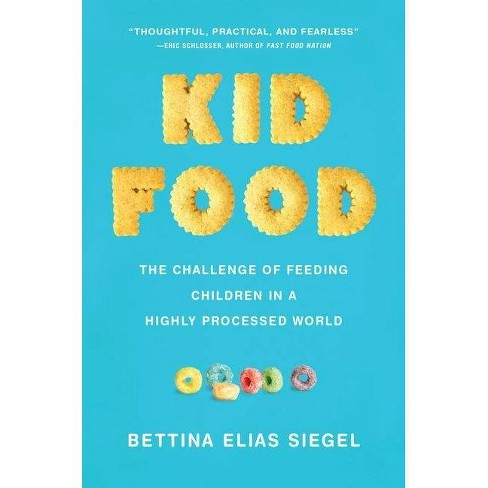 Kid Food - by  Bettina Elias Siegel (Hardcover) - image 1 of 1