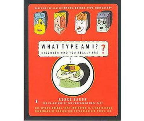 What Type Am I? : Discover Who You Really Are (Paperback) (Renee Baron) - image 1 of 1