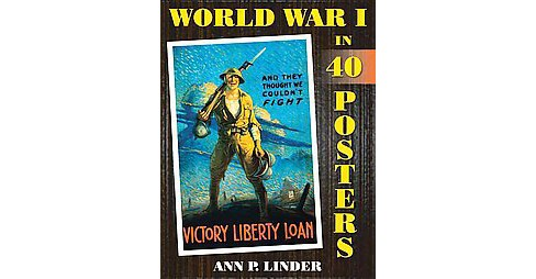 World War I in 40 Posters (Paperback) (Ann P. Linder) - image 1 of 1