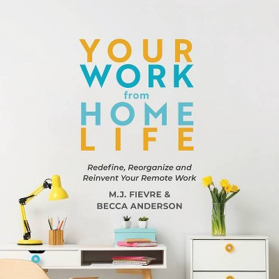 Your Work from Home Life - by Mj Fievre & Becca Anderson (Paperback)