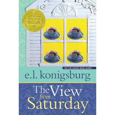 The View from Saturday - (Jean Karl Books (Paperback)) by  E L Konigsburg (Paperback)