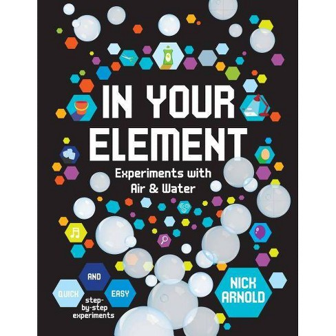 In Your Element - (Hands-On Science) by  Nick Arnold (Hardcover) - image 1 of 1