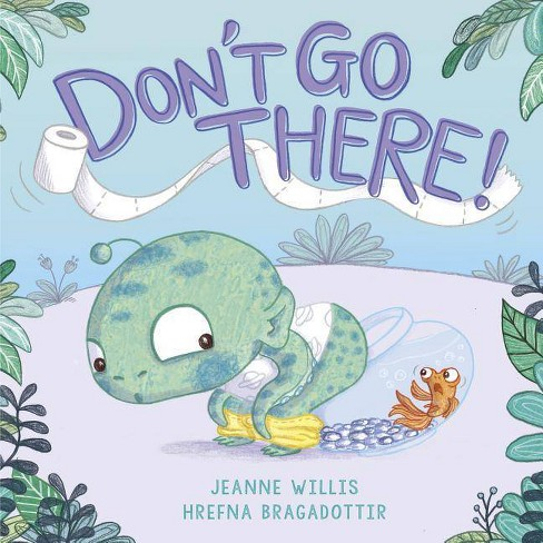 Don't Go There! - by  Jeanne Willis (Hardcover) - image 1 of 1