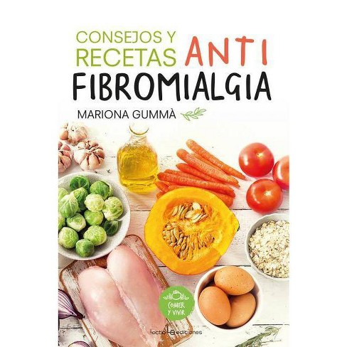 Consejos Y Recetas Antifibromialgia - (Comer y Vivir) by  Mariona Gumma (Paperback) - image 1 of 1