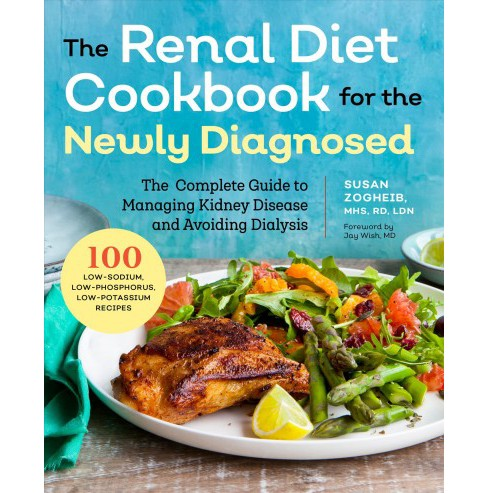 Renal Diet Cookbook for the Newly Diagnosed : The Complete Guide to Managing Kidney Disease and Avoiding - image 1 of 1