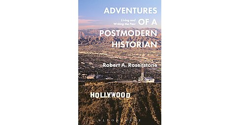 Adventures of a Postmodern Historian : Living and Writing the Past (Paperback) (Robert A. Rosenstone) - image 1 of 1