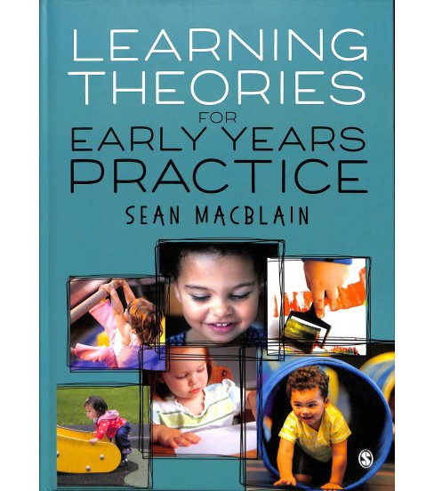 Learning Theories for Early Years Practice -  by Sean Macblain (Hardcover) - image 1 of 1