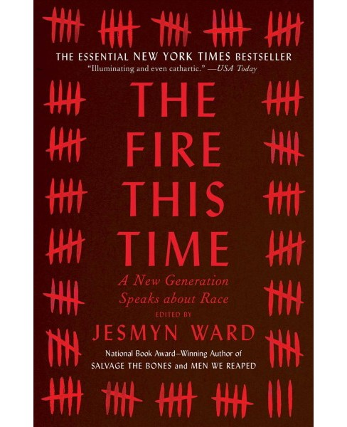 Fire This Time : A New Generation Speaks about Race (Reprint) (Paperback) (Jesmyn Ward) - image 1 of 1