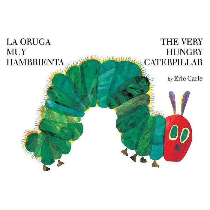The Very Hungry Caterpillar/La oruga muy hambrienta (Bilingual Edition) (Board Book) by Eric Carle - image 1 of 2