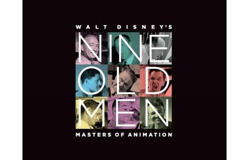 Walt Disney S Nine Old Men Masters Of Animation By Don Hahn