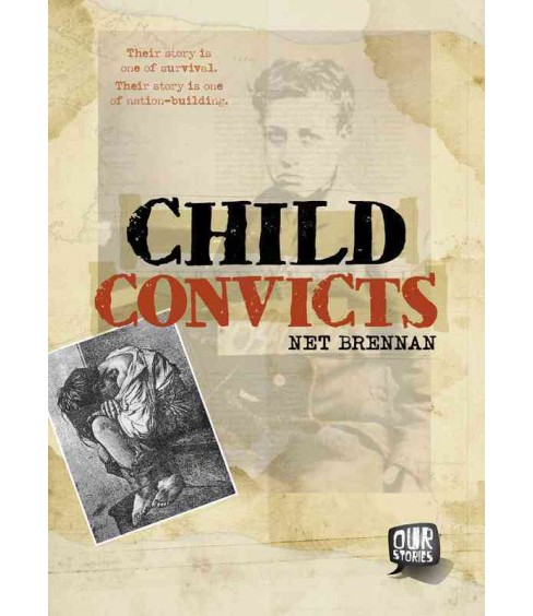 Child Convicts (Hardcover) (Net Brennan) - image 1 of 1