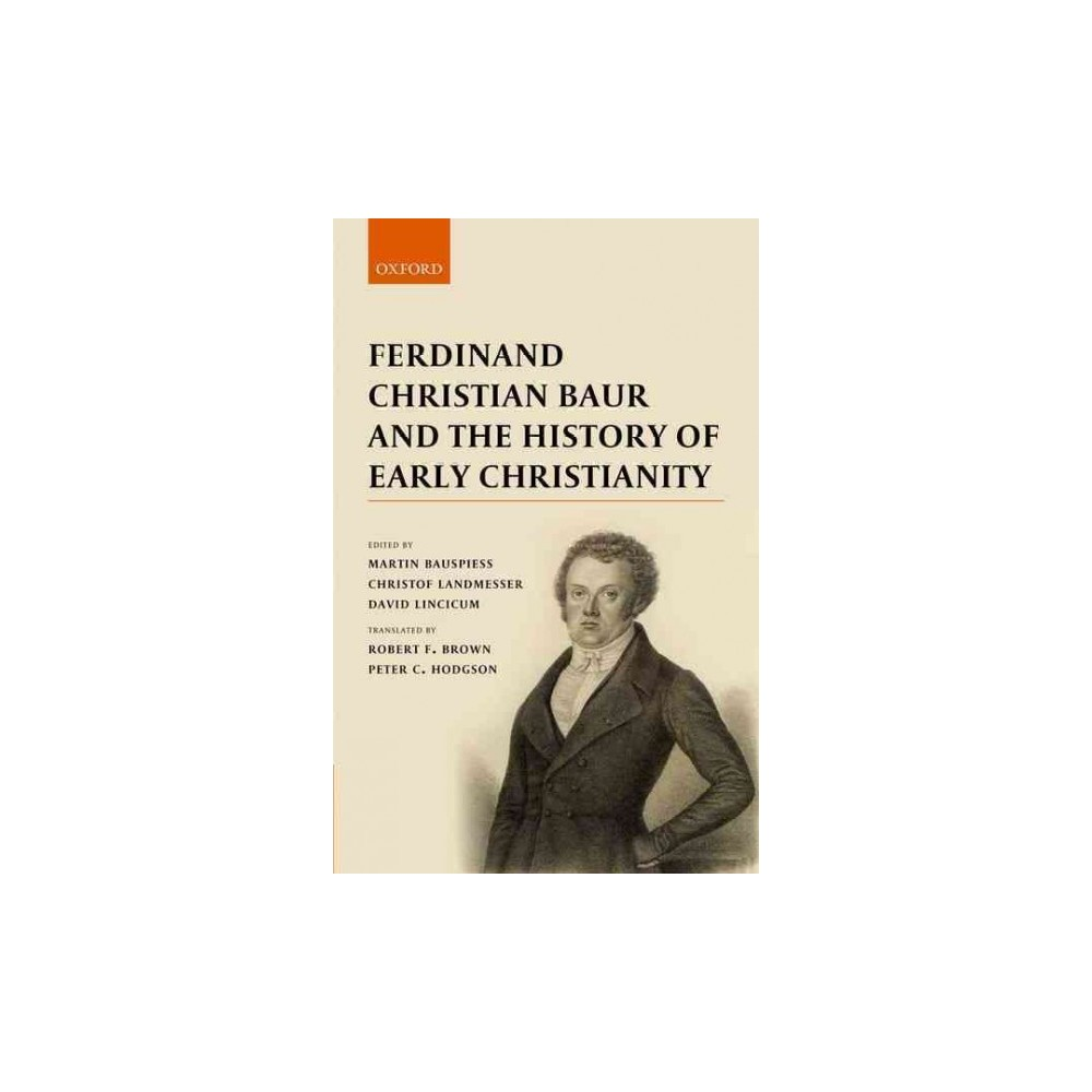 Ferdinand Christian Baur and the History of Early Christianity (Hardcover)
