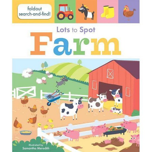 Lots to Spot: Farm - by  Libby Walden (Board_book) - image 1 of 1