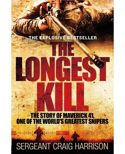 Longest Kill : The Story of Maverick 41, One of the World's Greatest Snipers (Reprint) (Paperback) - image 1 of 1