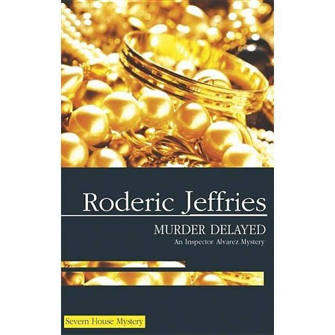 Murder Delayed - (Severn House Large Print) by  Roderic Jeffries (Hardcover) - image 1 of 1