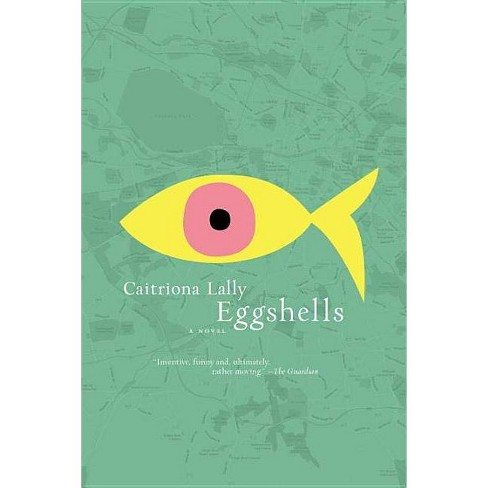 Eggshells - by  Caitriona Lally (Paperback) - image 1 of 1