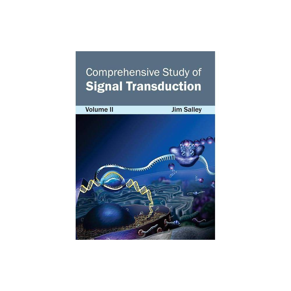 Comprehensive Study of Signal Transduction: Volume II - (Hardcover)