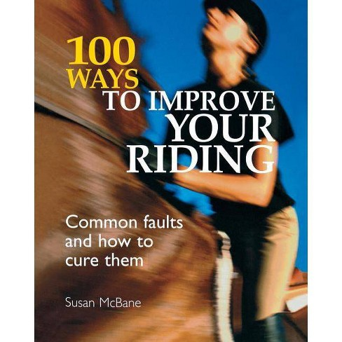 100 Ways to Improve Your Riding - by  Susan McBane (Paperback) - image 1 of 1