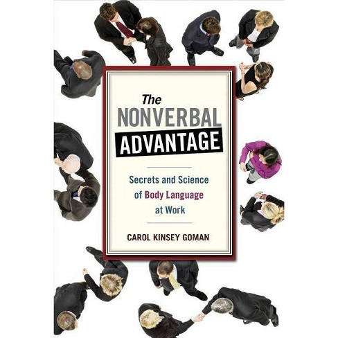 The Nonverbal Advantage - by  Carol Kinsey Goman (Paperback) - image 1 of 1