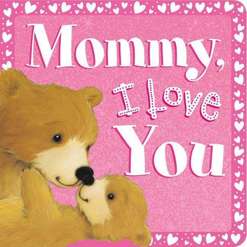 Mommy, I Love You - by  Igloo Books (Board_book) - image 1 of 1