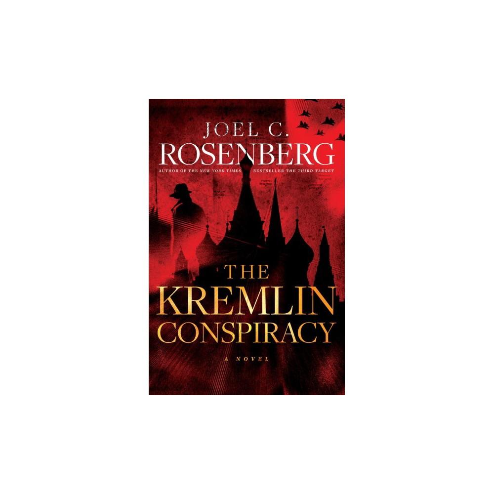 Kremlin Conspiracy - by Joel C. Rosenberg (Hardcover)