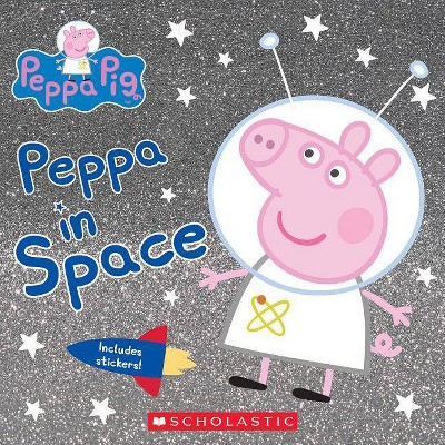 Peppa in Space -  (Peppa Pig) by Scholastic Inc. (Paperback)