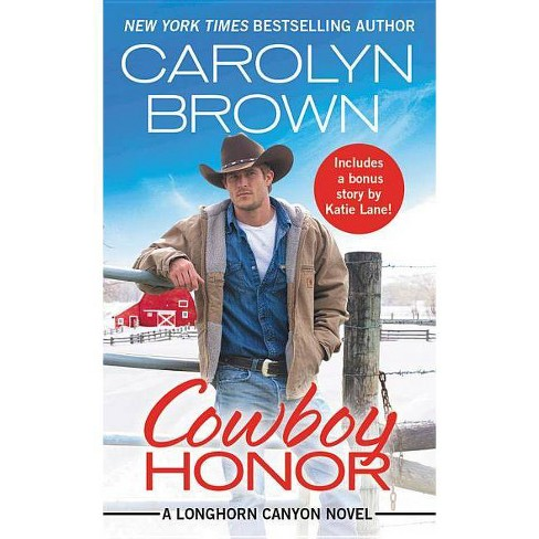 Cowboy Honor : Includes a Bonus Novella -  (Longhorn Canyon) by Carolyn Brown (Paperback) - image 1 of 1