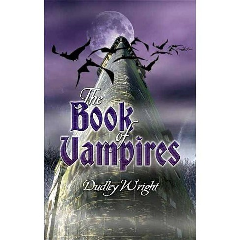 The Book of Vampires - (Dover Books on Anthropology and Folklore) 2 Edition by  Dudley Wright - image 1 of 1