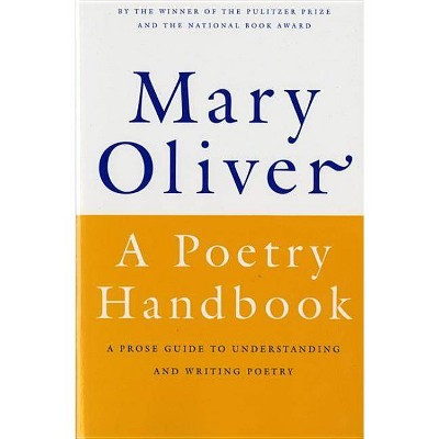 A Poetry Handbook - by  Mary Oliver (Paperback)