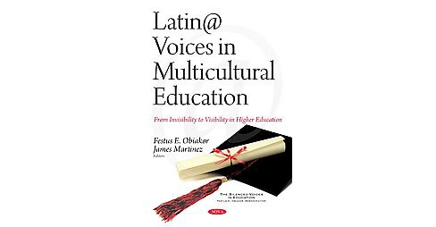 Latin@ Voices in Multicultural Education : From Invisibility to Visibility in Higher Education - image 1 of 1