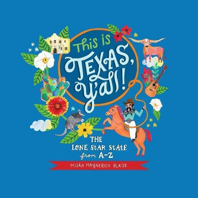 This Is Texas, Y'All! - by  Misha Blaise (Hardcover)