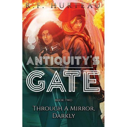 Antiquity's Gate - by  R F Hurteau (Paperback) - image 1 of 1
