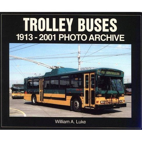 Trolley Buses - (Photo Archive) by  William Luke (Paperback) - image 1 of 1
