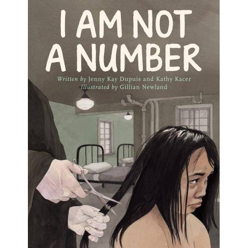 I Am Not a Number - by  Jenny Kay Dupuis & Kathy Kacer (Hardcover) - image 1 of 1