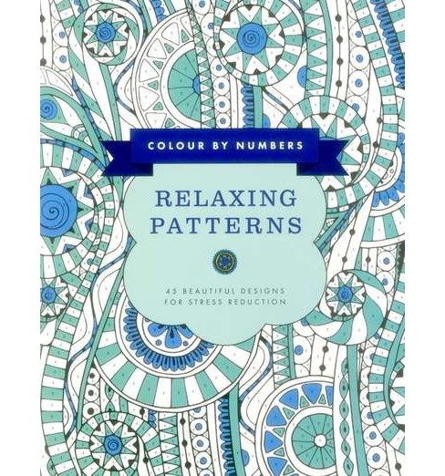 Color by Numbers Relaxing Patterns : 45 Beautiful Designs for Stress Reduction (Paperback) (Glyn - image 1 of 1