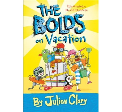 Bolds on Vacation -  (Bolds) by Julian Clary (Hardcover) - image 1 of 1