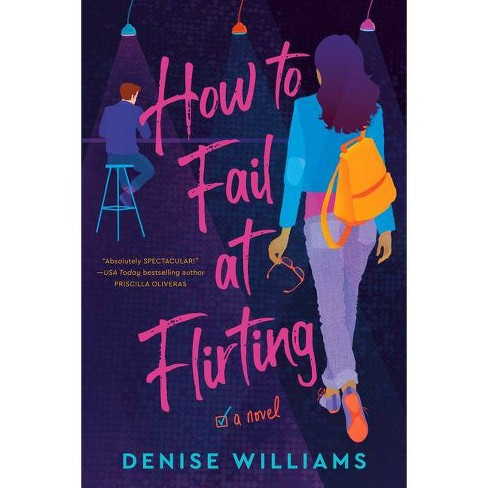 How to Fail at Flirting - by Denise Williams (Paperback) - image 1 of 1