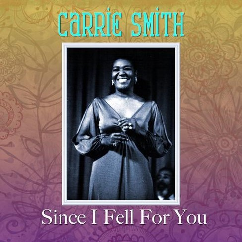 Carrie Smith - Since I Fell For You (CD) - image 1 of 1