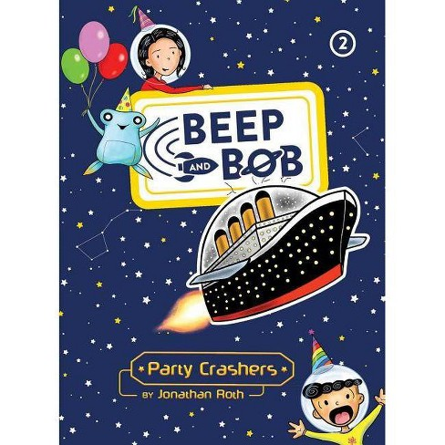 Party Crashers - (Beep and Bob) by  Jonathan Roth (Hardcover) - image 1 of 1