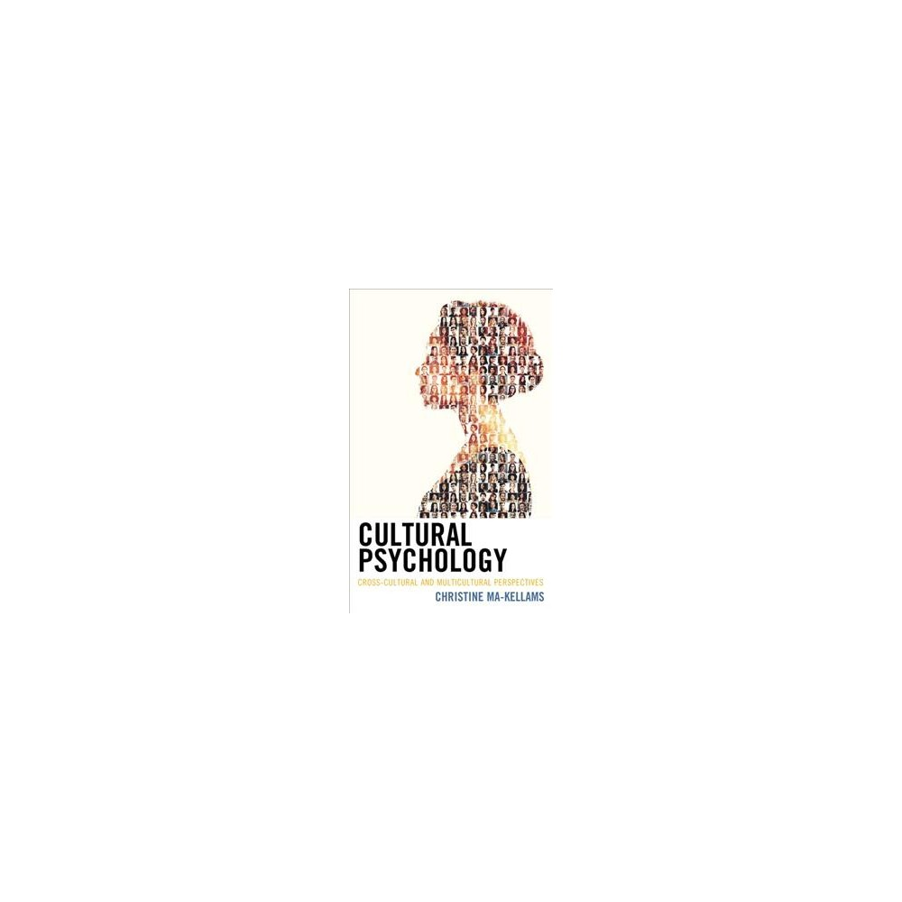 Cultural Psychology : Cross-cultural and Multicultural Perspectives - (Paperback)
