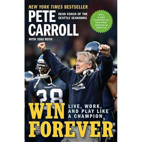 Win Forever - by  Pete Carroll & Yogi Roth & Kristoffer A Garin (Paperback) - image 1 of 1