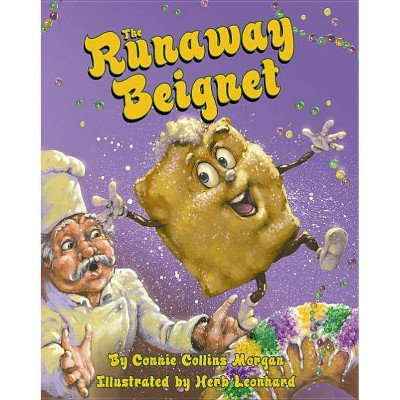 The Runaway Beignet - by Connie Morgan (Hardcover)