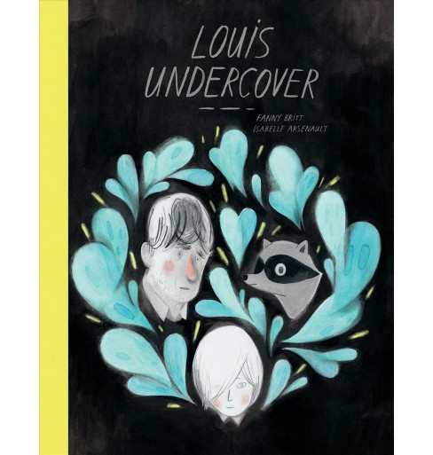 Louis Undercover -  by Fanny Britt (Hardcover) - image 1 of 1