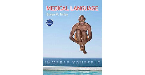 Medical Language : Immerse Yourself (Paperback) (Susan M. Turley) - image 1 of 1