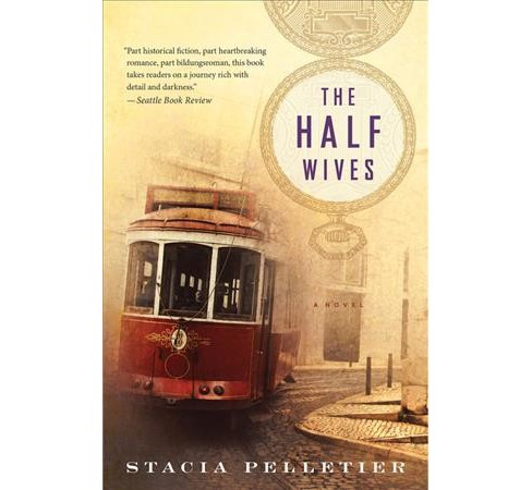 Half Wives -  Reprint by Stacia Pelletier (Paperback) - image 1 of 1