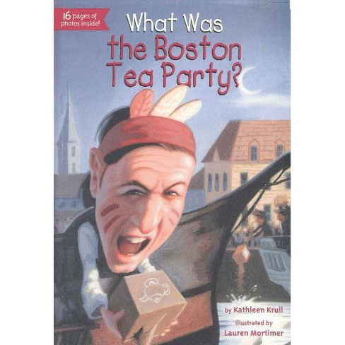 What Was the Boston Tea Party? - by  Kathleen Krull (Hardcover) - image 1 of 1
