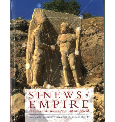 Sinews of Empire : Networks in the Roman Near East and Beyond (Hardcover) - image 1 of 1